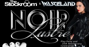 "The Stockroom & Wasteland.com Present… Noir Lustre – A Fan-Friendly ""Play Party"" during AEE"